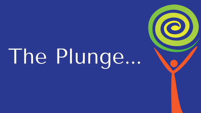 The Plunge….
