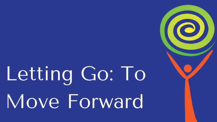 Letting Go: To Move Forward